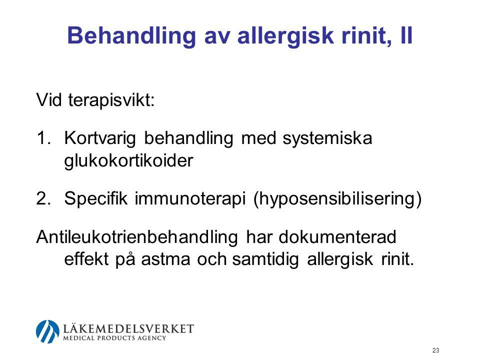 24 Behandling av allergisk rinit vid graviditet Intranasalt kortison rekommenderas.