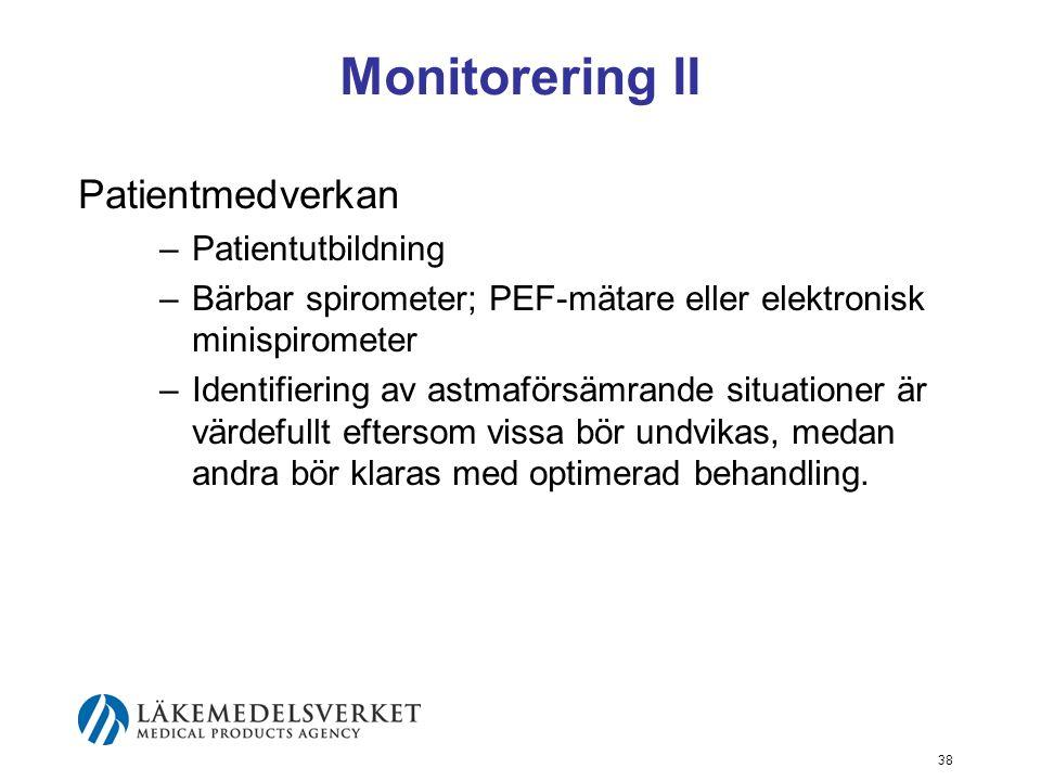 39 Monitorering III Symtom/Anamnes –Strukturerad anamnes viktig för diagnos och bedömning av svårighetsgrad.