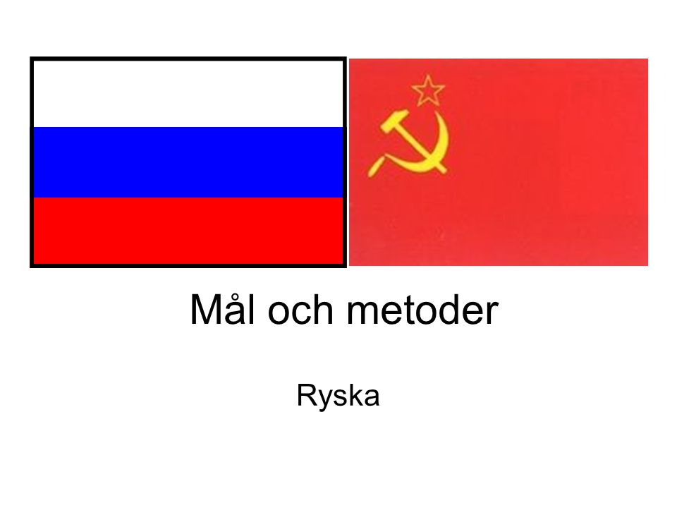 Mål och metoder Ryska