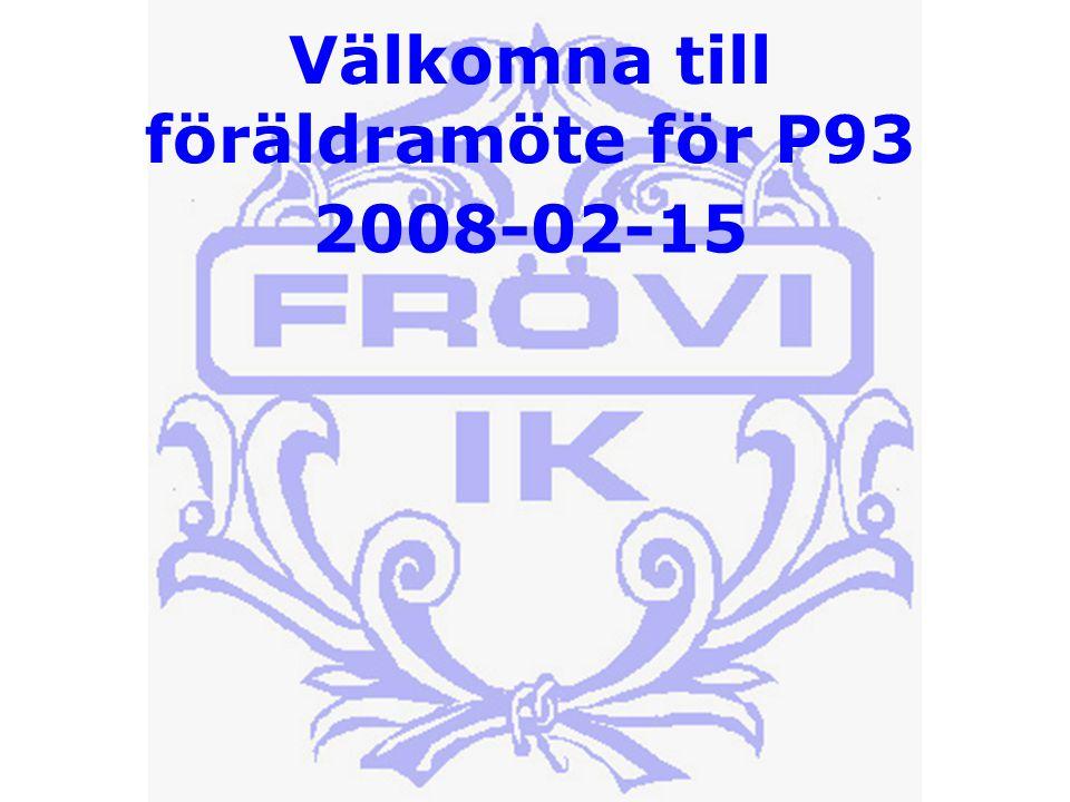 Välkomna till föräldramöte för P93 2008-02-15