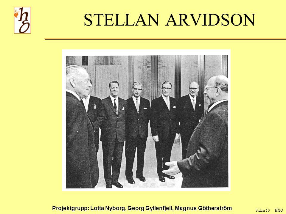 Sidan 10 HGO Projektgrupp: Lotta Nyborg, Georg Gyllenfjell, Magnus Götherström STELLAN ARVIDSON