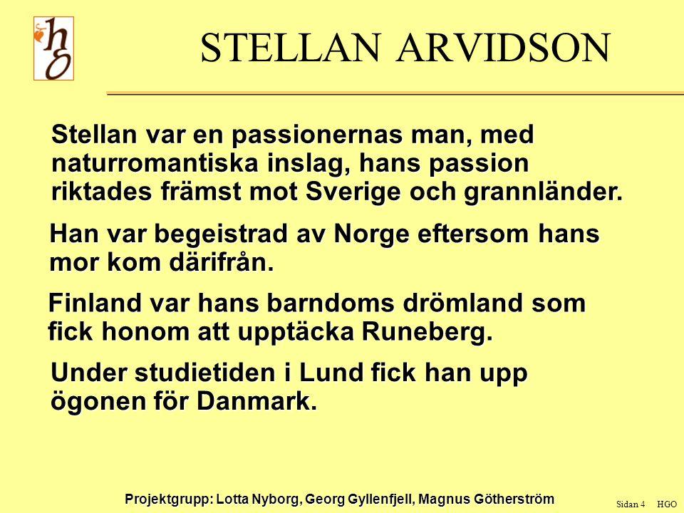Sidan 5 HGO Projektgrupp: Lotta Nyborg, Georg Gyllenfjell, Magnus Götherström STELLAN ARVIDSON Arvidson var både student och lektor vid universitetet i Greifswald.