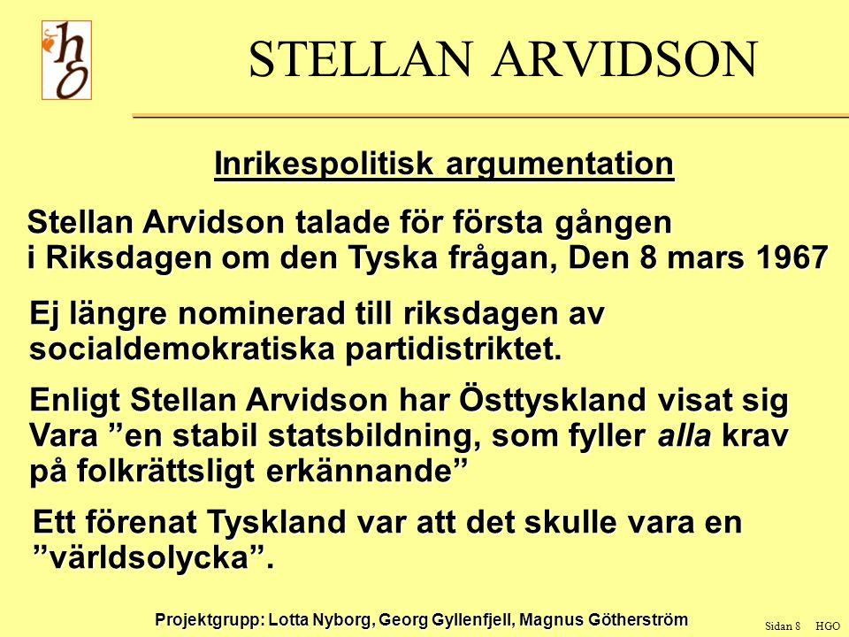 Sidan 9 HGO Projektgrupp: Lotta Nyborg, Georg Gyllenfjell, Magnus Götherström STELLAN ARVIDSON Vänskapsförbundet Sverige -DDR eg.