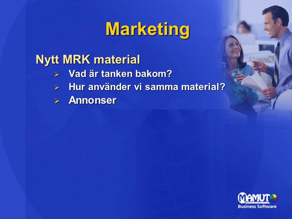 Marketing Nytt MRK material  Vad är tanken bakom  Hur använder vi samma material  Annonser