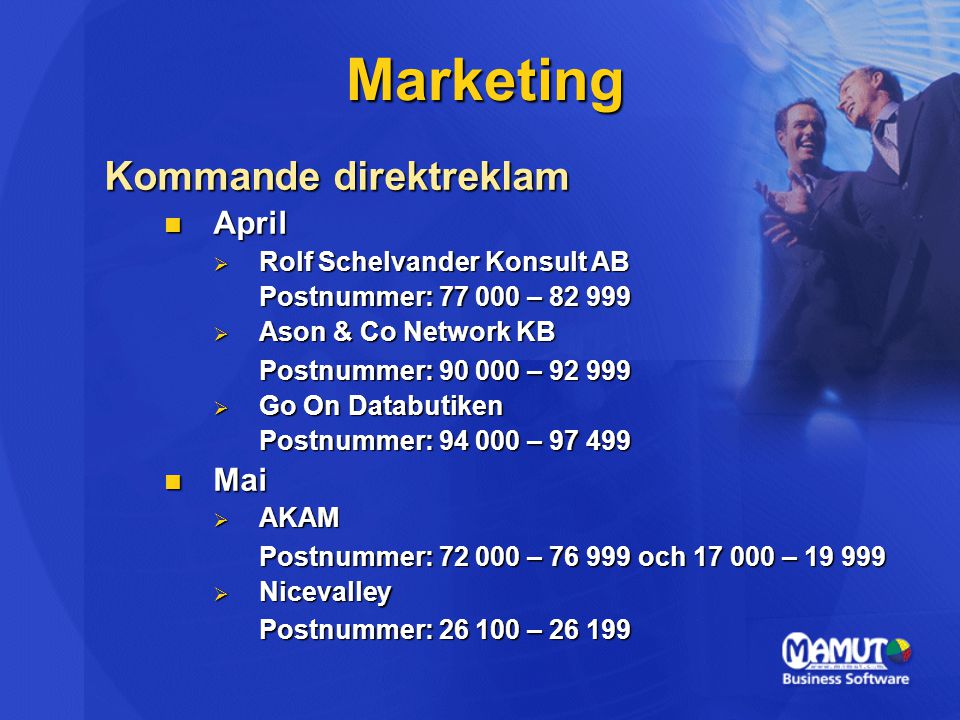 Marketing Kommande direktreklam April April  Rolf Schelvander Konsult AB Postnummer: 77 000 – 82 999  Ason & Co Network KB Postnummer: 90 000 – 92 9