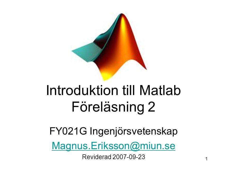 12 Funktionsexempel Följande funktion skrivs i en fil som heter CToF.m function y = cToF(x) % cToF omvandlar från grader % Celcius till Fahrenheit y = 32+1.8*x; Ovanstående sparas i filen cToF.m.