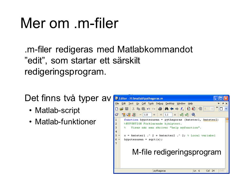 9 Matlab-script Ett Matlab-script är en lista av matlab-kommandon i samma.m-fil.