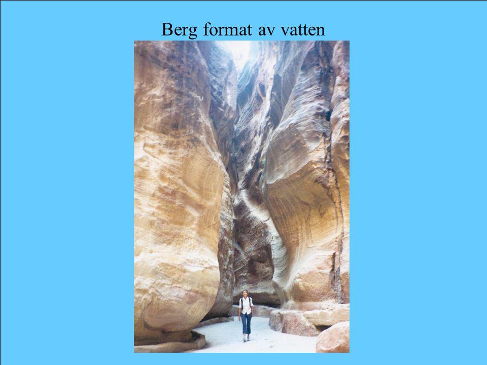 Berg format av vatten