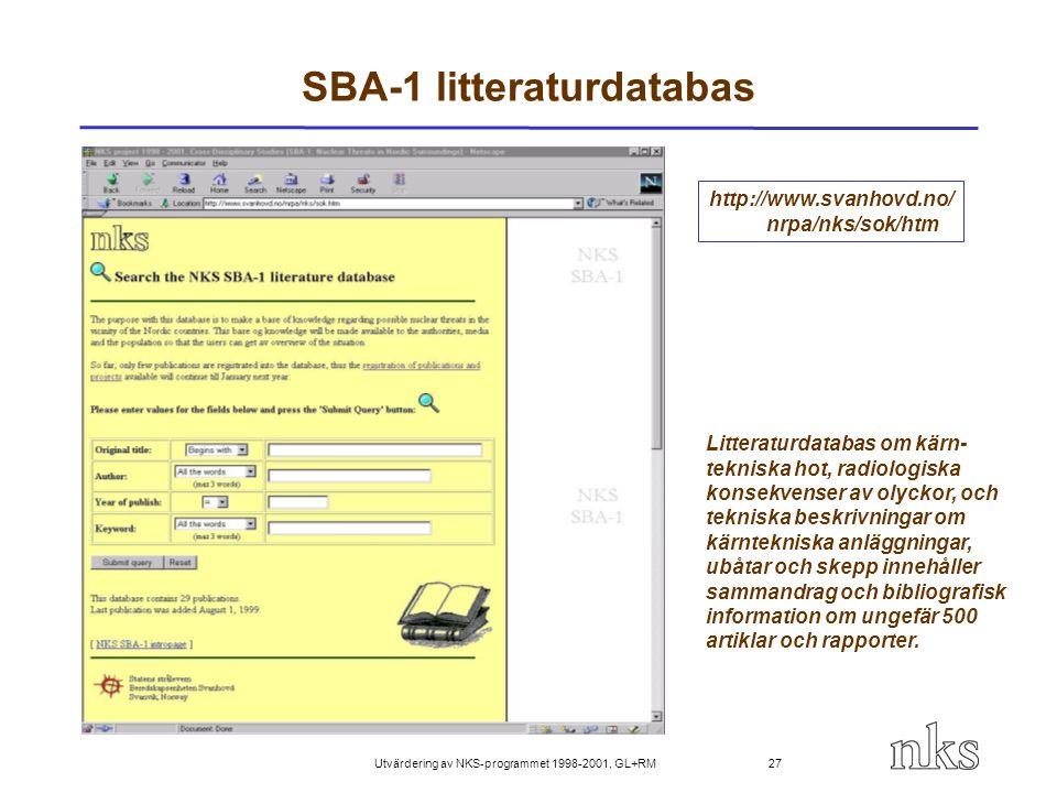 Utvärdering av NKS-programmet 1998-2001, GL+RM 27 SBA-1 litteraturdatabas Litteraturdatabas om kärn- tekniska hot, radiologiska konsekvenser av olycko