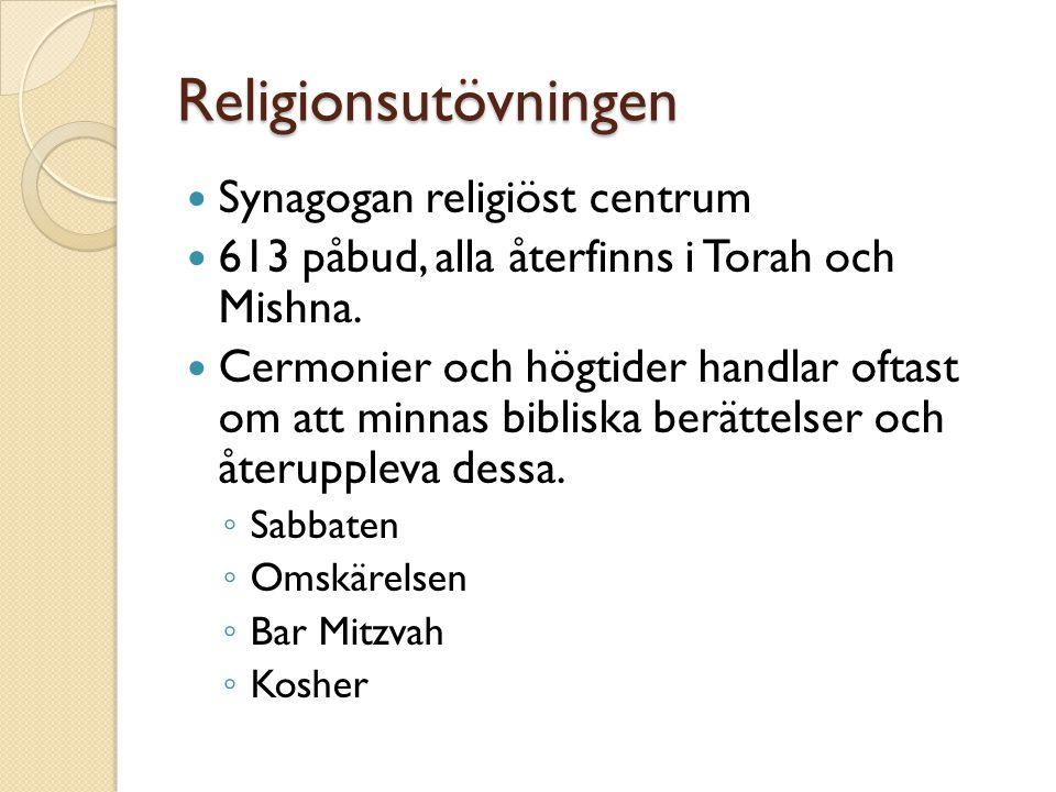 Religionsutövningen Synagogan religiöst centrum 613 påbud, alla återfinns i Torah och Mishna.