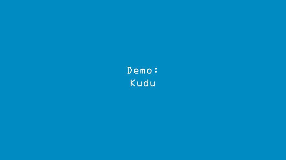 Demo: Kudu
