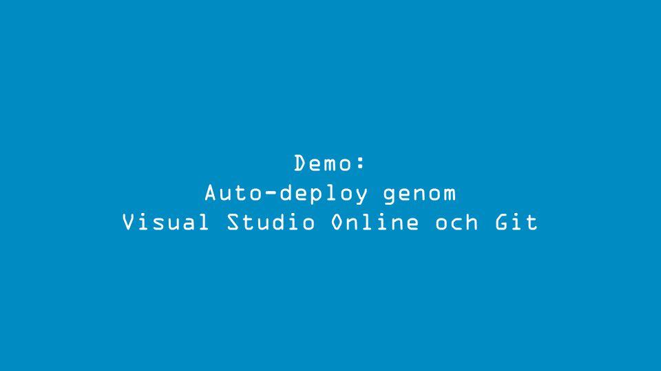 Demo: Auto-deploy genom Visual Studio Online och Git