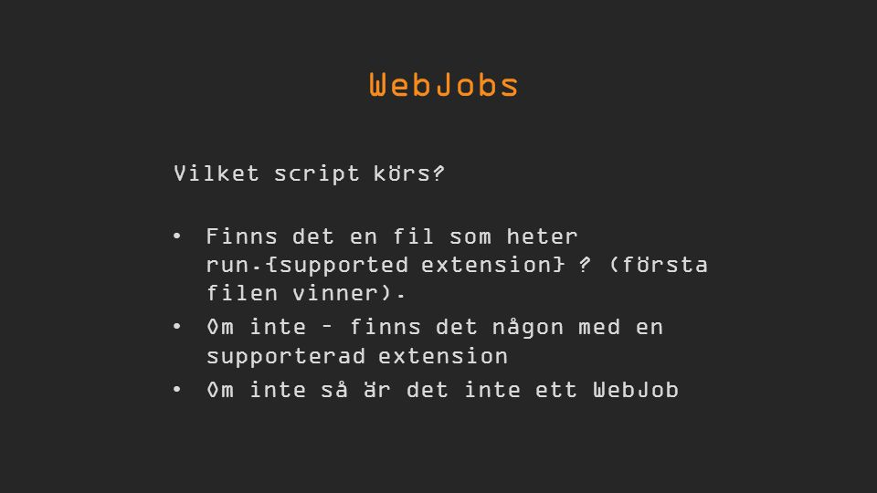 Vilket script körs.Finns det en fil som heter run.{supported extension} .