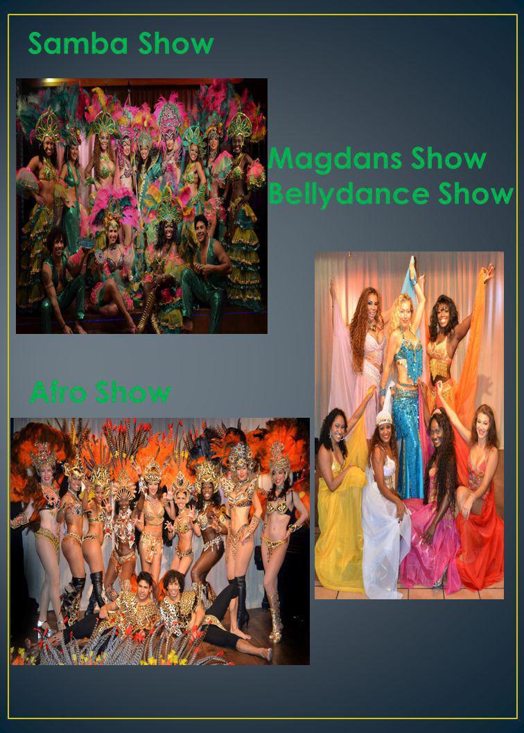 Samba Show Magdans Show Bellydance Show Afro Show