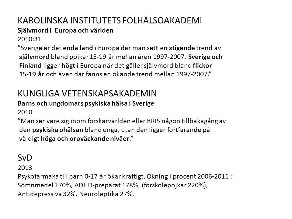 KAROLINSKA INSTITUTETS FOLHÄLSOAKADEMI Självmord i Europa och världen 2010:31 Sverige är det enda land i Europa där man sett en stigande trend av självmord bland pojkar 15-19 år mellan åren 1997-2007.