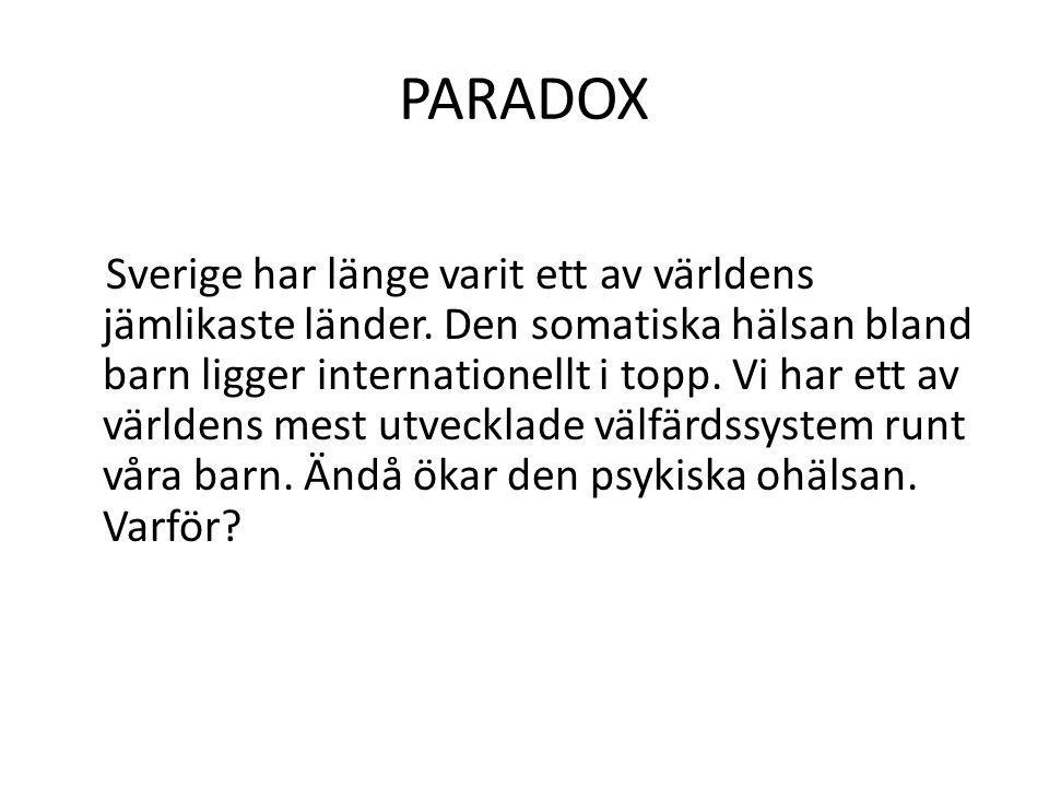 PARADOX Sverige har länge varit ett av världens jämlikaste länder. Den somatiska hälsan bland barn ligger internationellt i topp. Vi har ett av världe