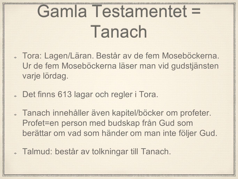 Gamla Testamentet = Tanach Tora: Lagen/Läran. Består av de fem Moseböckerna. Ur de fem Moseböckerna läser man vid gudstjänsten varje lördag. Det finns