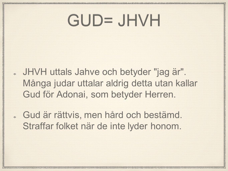 GUD= JHVH JHVH uttals Jahve och betyder
