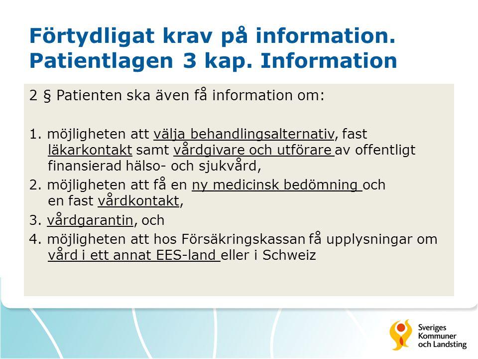 Förtydligat krav på information.Patientlagen 3 kap.