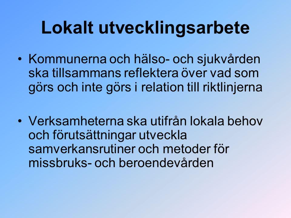 Lokalt utvecklingsarbete Kommunerna och hälso- och sjukvården ska tillsammans reflektera över vad som görs och inte görs i relation till riktlinjerna