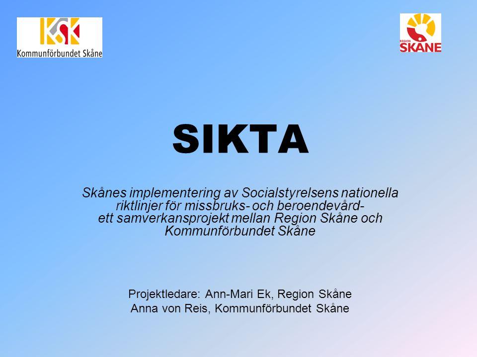 SIKTA Skånes implementering av Socialstyrelsens nationella riktlinjer för missbruks- och beroendevård- ett samverkansprojekt mellan Region Skåne och K