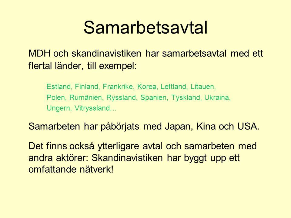 Samarbetsavtal MDH och skandinavistiken har samarbetsavtal med ett flertal länder, till exempel: Estland, Finland, Frankrike, Korea, Lettland, Litauen