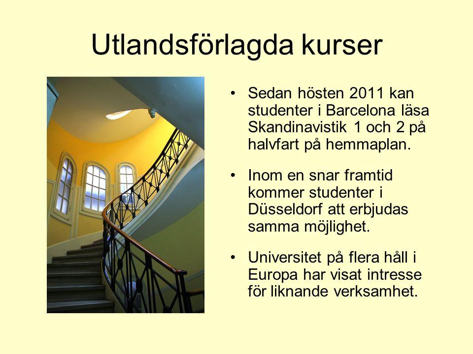Utlandsförlagda kurser Sedan hösten 2011 kan studenter i Barcelona läsa Skandinavistik 1 och 2 på halvfart på hemmaplan.