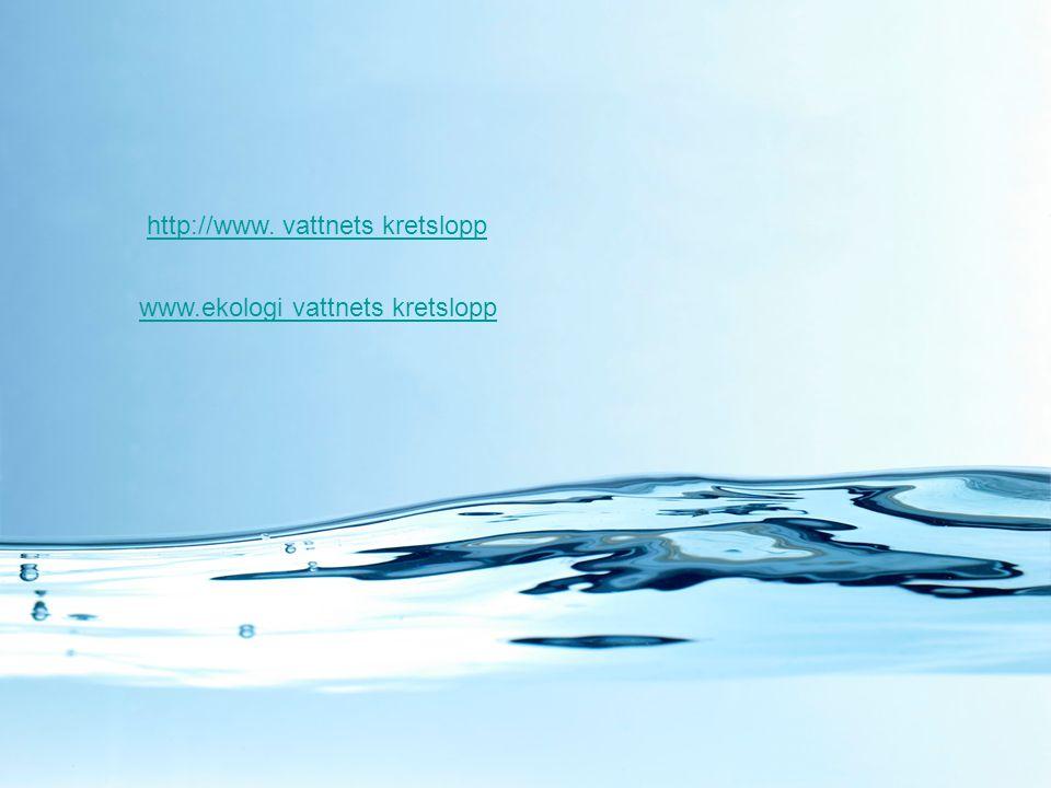 http://www. vattnets kretslopp www.ekologi vattnets kretslopp