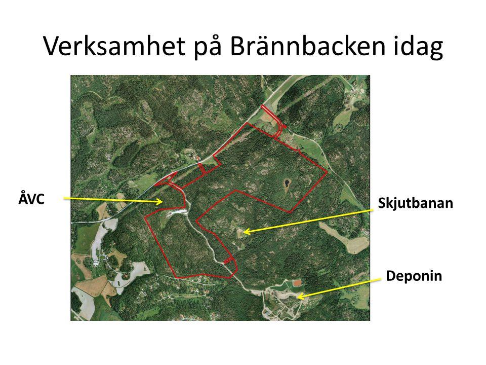 Verksamhet på Brännbacken idag ÅVC Deponin Skjutbanan