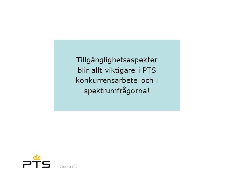 2009-03-17 Tillgänglighetsaspekter blir allt viktigare i PTS konkurrensarbete och i spektrumfrågorna!