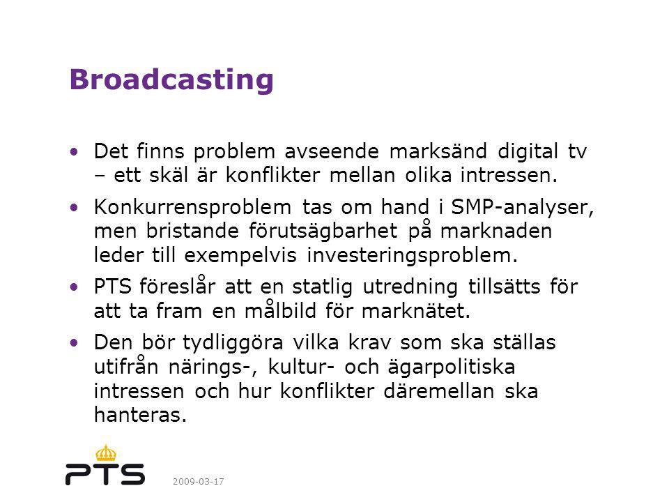 2009-03-17 Broadcasting Det finns problem avseende marksänd digital tv – ett skäl är konflikter mellan olika intressen.