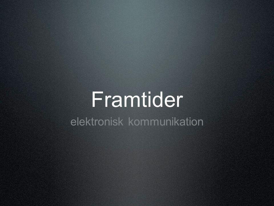 Framtider elektronisk kommunikation
