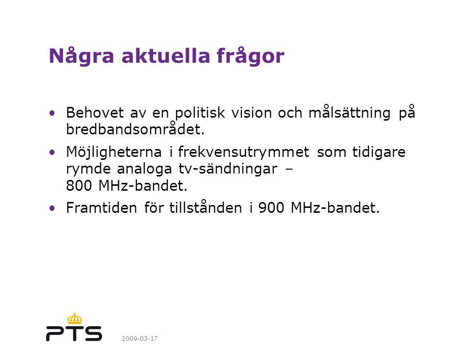 2009-03-17 Några aktuella frågor Behovet av en politisk vision och målsättning på bredbandsområdet.