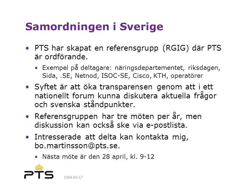 2009-03-17 Samordningen i Sverige PTS har skapat en referensgrupp (RGIG) där PTS är ordförande.