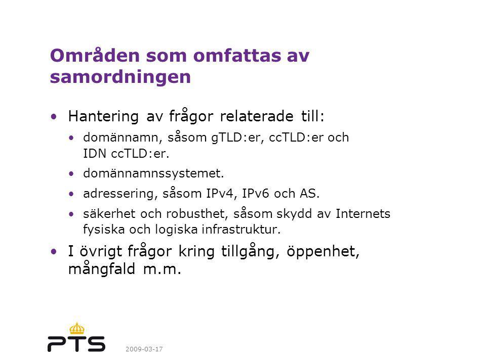 2009-03-17 Områden som omfattas av samordningen Hantering av frågor relaterade till: domännamn, såsom gTLD:er, ccTLD:er och IDN ccTLD:er.