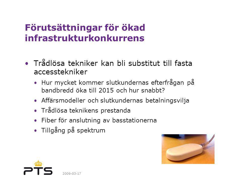 2009-03-17 Förutsättningar för ökad infrastrukturkonkurrens Trådlösa tekniker kan bli substitut till fasta accesstekniker Hur mycket kommer slutkundernas efterfrågan på bandbredd öka till 2015 och hur snabbt.