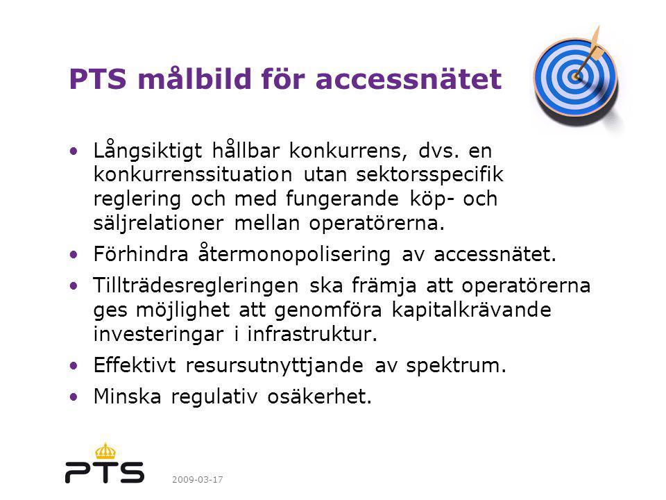 2009-03-17 PTS målbild för accessnätet Långsiktigt hållbar konkurrens, dvs.
