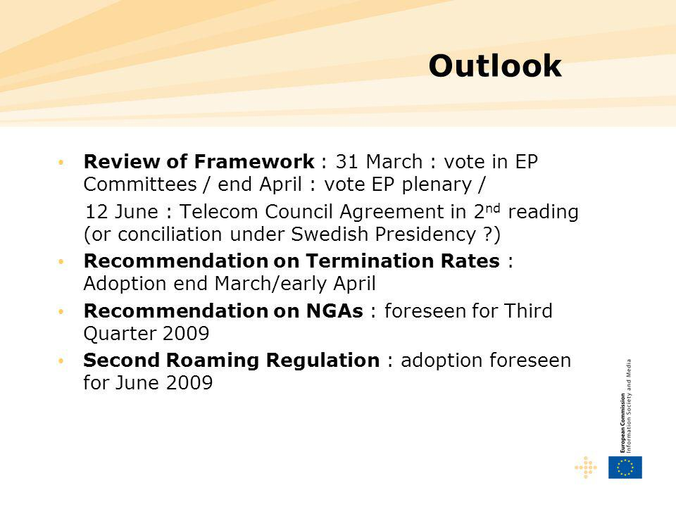 Outlook Review of Framework : 31 March : vote in EP Committees / end April : vote EP plenary / 12 June : Telecom Council Agreement in 2 nd reading (or