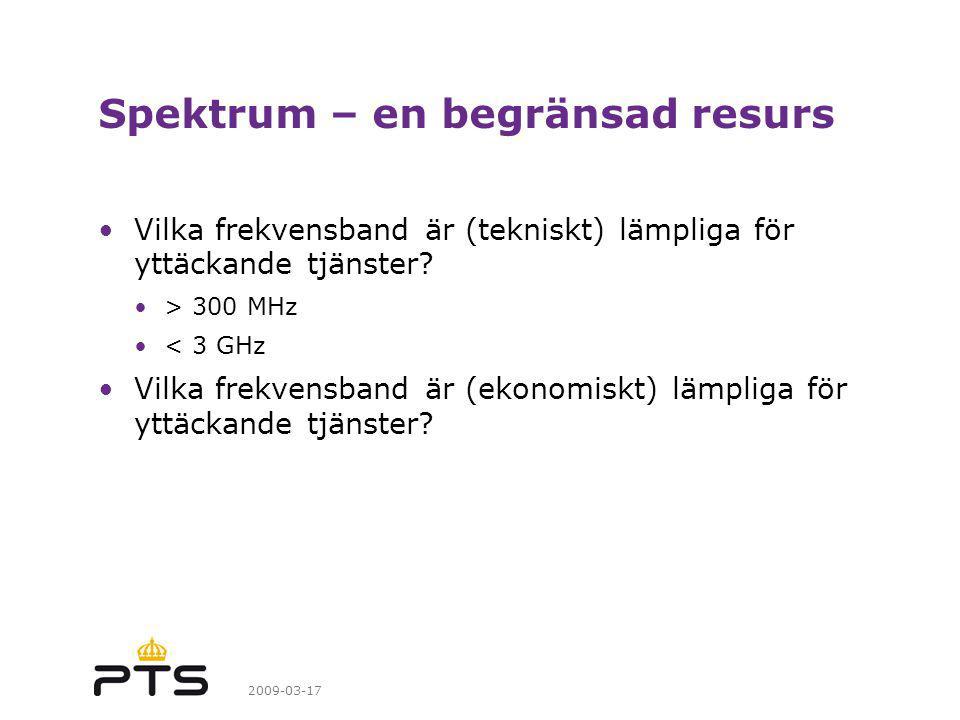 2009-03-17 Spektrum – en begränsad resurs Vilka frekvensband är (tekniskt) lämpliga för yttäckande tjänster.