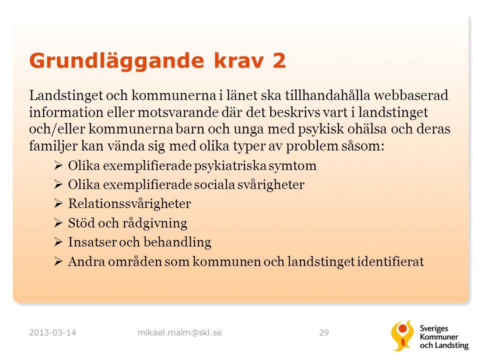 Grundläggande krav 2 Landstinget och kommunerna i länet ska tillhandahålla webbaserad information eller motsvarande där det beskrivs vart i landstinge