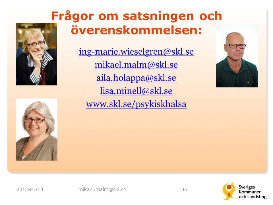 Frågor om satsningen och överenskommelsen: ing-marie.wieselgren@skl.se mikael.malm@skl.se aila.holappa@skl.se lisa.minell@skl.se www.skl.se/psykiskhal