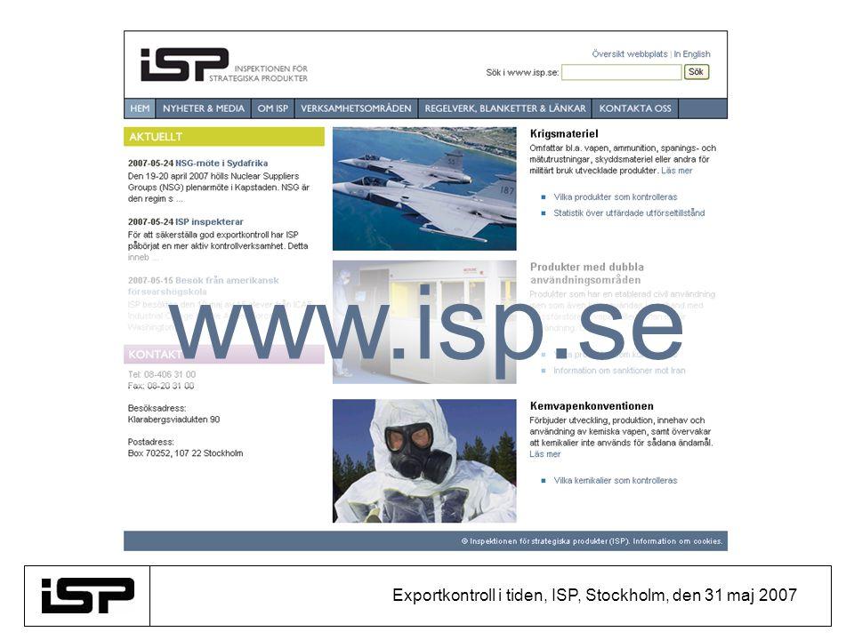 Exportkontroll i tiden, ISP, Stockholm, den 31 maj 2007 www.isp.se