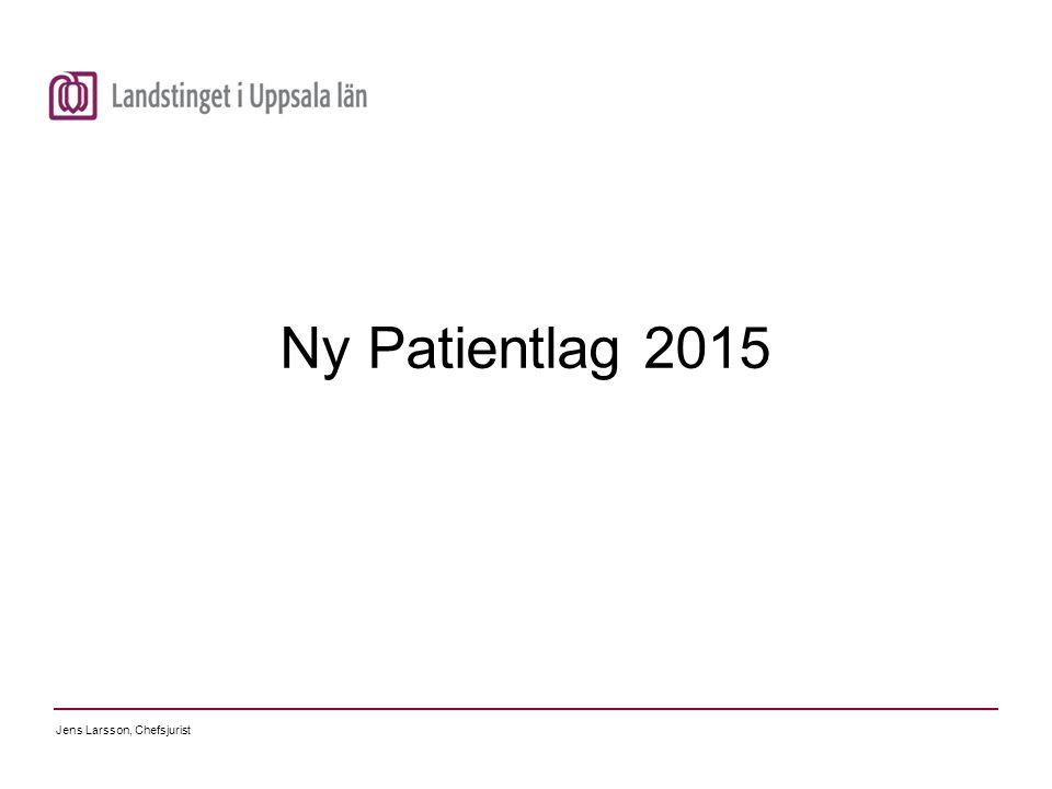 Ny Patientlag 2015 Jens Larsson, Chefsjurist