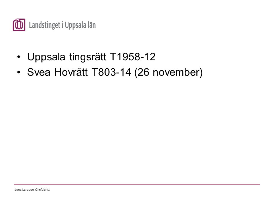 Uppsala tingsrätt T1958-12 Svea Hovrätt T803-14 (26 november)