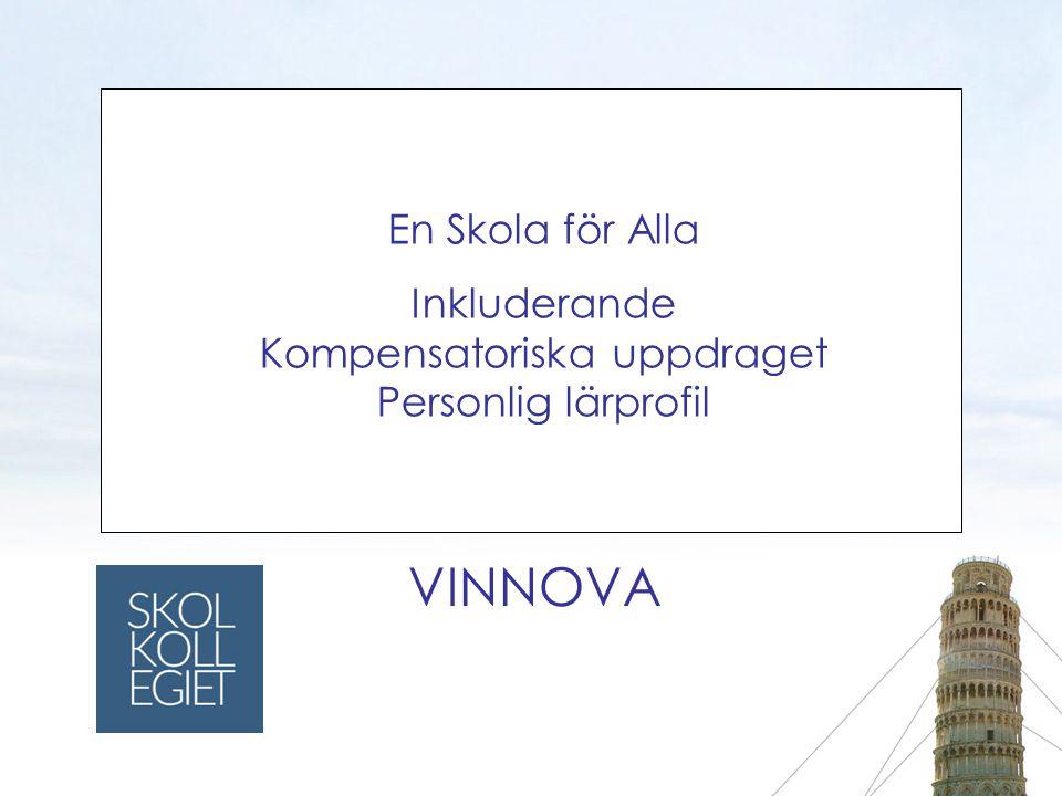 En Skola för Alla Inkluderande Kompensatoriska uppdraget Personlig lärprofil VINNOVA