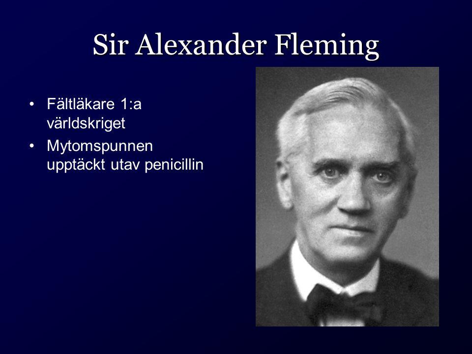 Sir Alexander Fleming Fältläkare 1:a världskriget Mytomspunnen upptäckt utav penicillin
