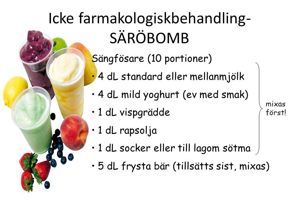 Icke farmakologiskbehandling- SÄRÖBOMB Sängfösare (10 portioner) 4 dL standard eller mellanmjölk 4 dL mild yoghurt (ev med smak) 1 dL vispgrädde 1 dL rapsolja 1 dL socker eller till lagom sötma 5 dL frysta bär (tillsätts sist, mixas) mixas först!