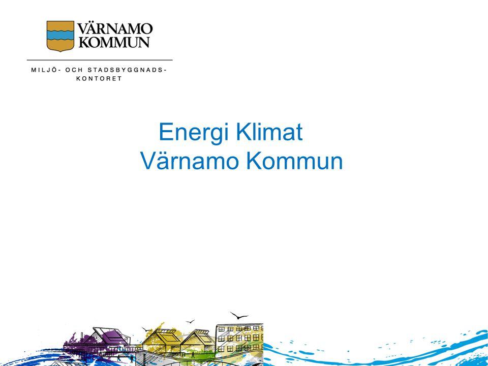 Övergripande klimatmål: Värnamo kommun som geografiskt område ska reducera utsläppen av växthusgaser med minst 40% till år 2020 jämfört med 1990 års nivå.