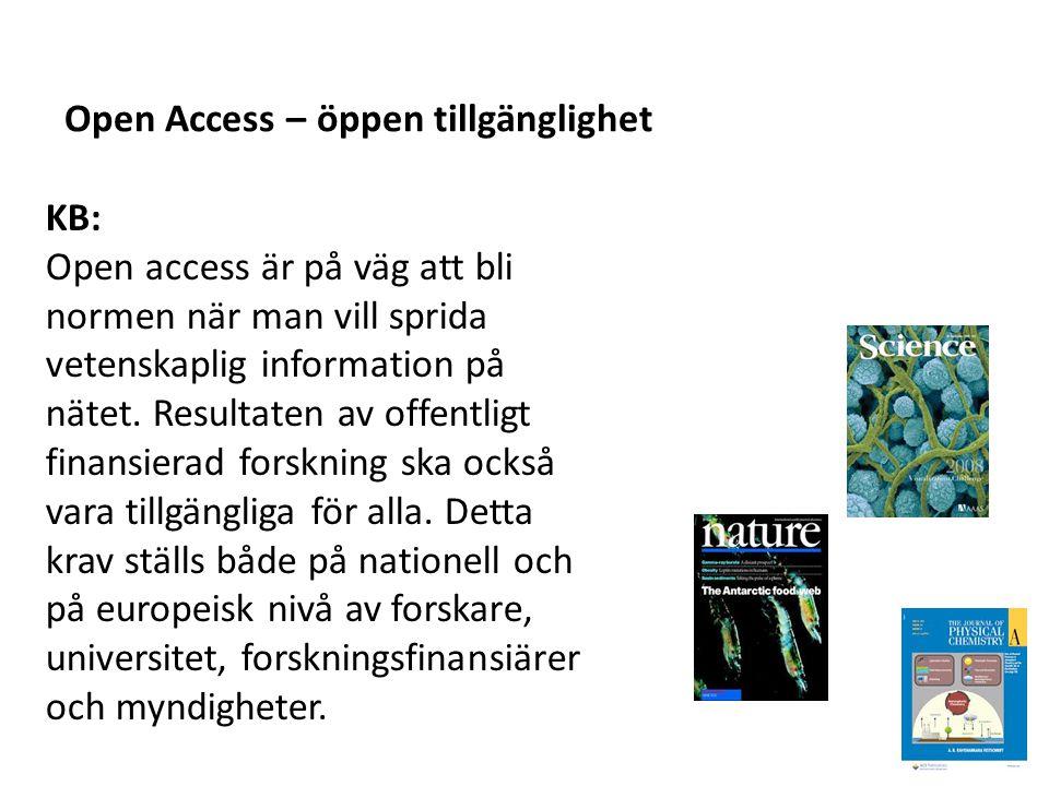 KB: Open access är på väg att bli normen när man vill sprida vetenskaplig information på nätet. Resultaten av offentligt finansierad forskning ska ock