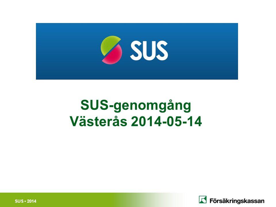 SUS 2014 SUS-genomgång Västerås 2014-05-14